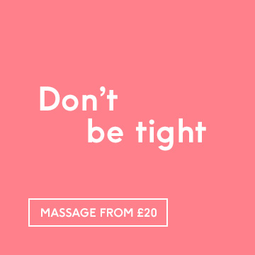 Don't be tight. Book Massage